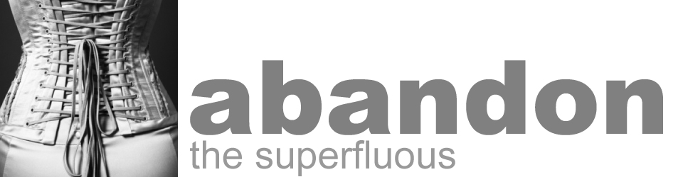 Abandon the Superfluous
