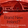 Brand New Ireland? Tourism, Development and National Identity in the Irish Republic
